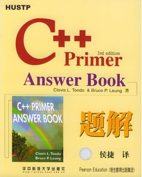 标题:C++Primer Answer Book 										 出版社:华中科技大学出版社 										 作者:Clovs L.Tondo ,Bruce P.Leung